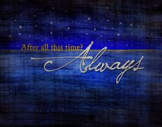 After all this time...Always  Harry Potter Typography Art