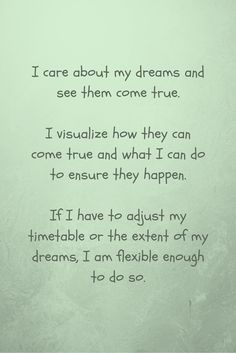 affirmation - I care about my dreams and see them come true Motivational Affirmations, Positive Affirmations, I Care, First Step, Get One, My Dream, Closer, Dreaming Of You, Positivity