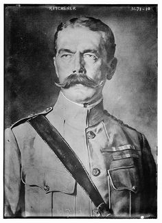 Herbert Kitchener, 1st Earl Kitchener. Commanded British troops at the beginning of World War I until his death in 1916 when the ship he was aboard struck a German mine.