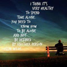 This is oh so true...for those of you who need someone to make them feel complete...Only you can complete yourself.