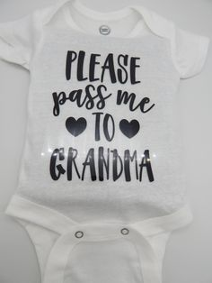 Please pass me to GrandmaBaby clothes baby boy clothes baby girl clothes baby bodysuit b Please pass me to GrandmaBaby clothes baby boy clothes baby girl clothes baby bodysuit b Baby Clothes BABY CLOTHES nbsp hellip Custom Baby Onesies, Baby Shirts, Cute Baby Onsies, Boy Onesie, Baby Bodysuit, White Bodysuit, Onesie Diy, Baby Girl Pants, Baby Boy Outfits