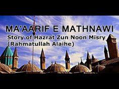 10 Rumi / Mathnawi - Story of Hazrat Zun Noon Misry (Rahmatullah Alaihe)