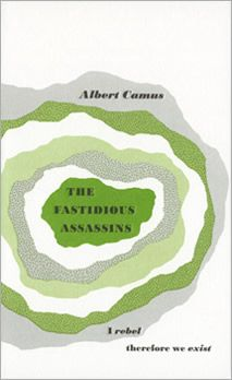 Albert Camus - The Fastidious Assassins