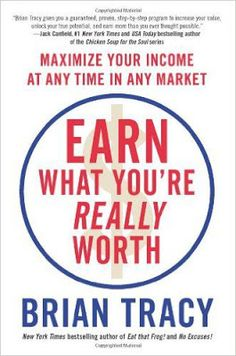 by Brian Tracy Language: English; About the Book: Earn What Youre Really Worth: Maximize Your Income At Any Time In Any Market One of the most important assets Marketing Pdf, Brian Tracy, Free Books Online, Ebooks Online, English Book, Ppr, Earn More Money, Online Earning, Self Help