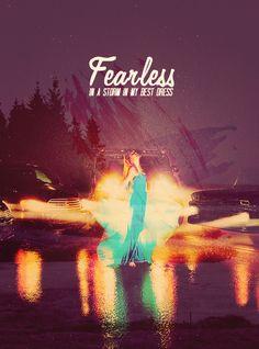 """In a storm in my best dress, fearless."""