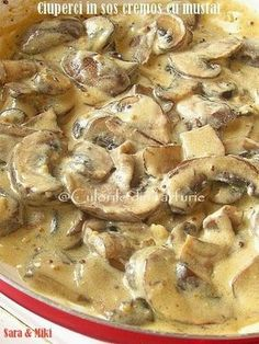 Ciuperci in sos cremos cu mustar un preparat ideal drept garnitura langa o friptura, dar nu numai. Meat Recipes, Vegetarian Recipes, Dinner Recipes, Cooking Recipes, Healthy Recipes, Good Food, Yummy Food, Tasty, Romanian Food