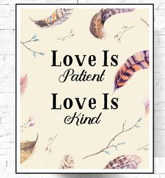 #Love Is ##Patient Love Is Kind, 1 #Corinthians 13:4, Bible #Verse print. Bring some love feeling and harmony atmosphere with this boho chic print.#printable #wall_art