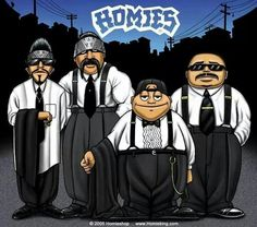 ~`¤`~HOMIES FOR LIFE~`¤`~