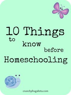 10 Things you need to know before #homeschooling http://crunchyfrugalista.com/homeschooling-curriculum/