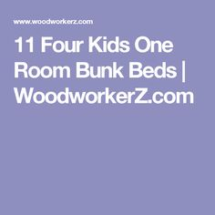 11 Four Kids One Room Bunk Beds | WoodworkerZ.com