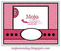 Mojo Monday - The Blog: Mojo Monday 68 - CONTEST