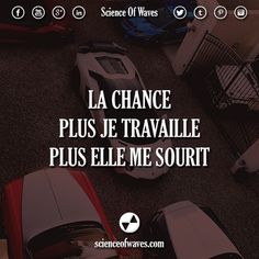 La chance, plus je travaille plus elle me sourit. - Tap the link now to Learn how I made it to 1 million in sales in 5 months with e-commerce! I'll give you the 3 advertising phases I did to make it for FRE Positive Attitude, Positive Quotes, Plus Belle Citation, Waves, Science, Motivation, Never Give Up, Cool Words, Mindset
