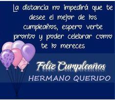 Las MEJORES Frases de Cumpleaños para un Hermano Happy Birthday Ecard, Happy Birthday Wishes Cards, Birthday Blessings, Happy Birthday Sister, Happy Birthday Images, Birthday Greetings, Birthday Cards, Happy Birthday In Spanish, Zen