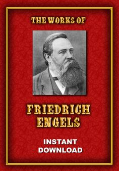 "The Works of Friedrich Engels - Instant Download. Friedrich Engels (28 November 1820 – 5 August 1895) was a German social scientist, author, journalist, businessman, political theorist, philosopher, and father of Marxist theory, together with Karl Marx. In 1845 he published ""The Condition of the Working Class in England,"" based on personal observations and research in Manchester.In 1848 he co-authored The Communist Manifesto with Karl Marx, though he also authored and co-authored…"