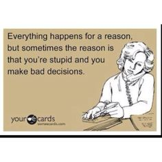 hahahaha! bad life choices!