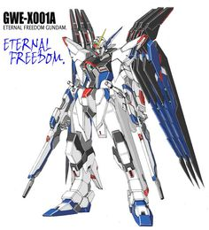Eternal Freedom Gundam photo: A fan reimagining This photo was uploaded by Wingscifi