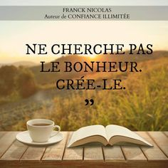 Do not seek happiness. Jolie Phrase, Miracle Morning, Quote Citation, French Quotes, Positive Attitude, My Mood, Positive Affirmations, Happy Life, Decir No
