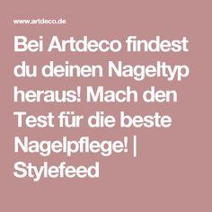 Bei Artdeco findest du deinen Nageltyp heraus! Mach den Test für die beste Nagelpflege!   Stylefeed