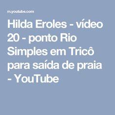 Hilda Eroles - vídeo 20 - ponto Rio Simples em Tricô para saída de praia - YouTube
