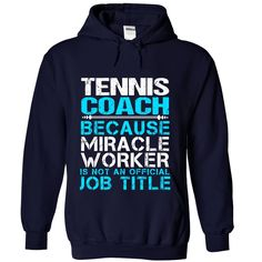 TENNIS-COACH - Miracle worker, Order HERE ==> https://www.sunfrog.com/No-Category/TENNIS-COACH--Miracle-worker-5153-NavyBlue-Hoodie.html?53624 #xmasgifts #christmasgifts #birthdayparty #birthdaygifts