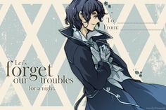 """""""Let's forget our troubles for a night."""" 