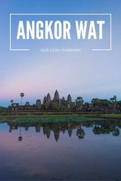 Angkor Wat at sunset | Click the photo to see more and read our 3 day itinerary for visiting Angkor!