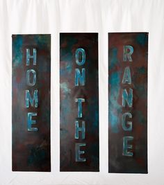 Part of the Western Slang Series:  Home on the Range.  A Triptych made to look like a heavy gauged metal piece.
