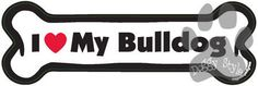 I Love My Bulldog Dog Bone Magnet http://doggystylegifts.com/products/i-love-my-bulldog-dog-bone-magnet
