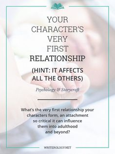 What's the very first relationship your characters form, an attachment so critical it can influence them long into adulthood?   Writerology.net