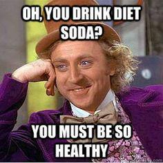 umm... guzzling aspartame ain't healthy.