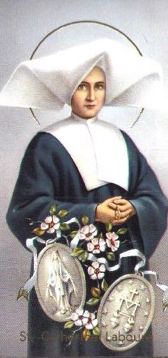 Saint Catherine Laboure, she ran her father's household from age 8, worked as a hospital volunteer, became a nun in the Sisters of Charity - and then received a vision of the Blessed Virgin Mary which led to the creation of the Miraculous Medal