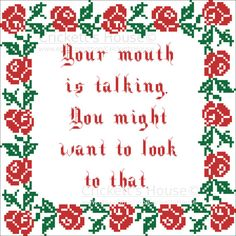 Your Mouth Is Talking. Firefly inspired cross stitch pattern. Mal always has something to say to Jayne.