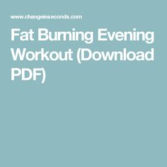 Fat Burning Evening Workout (Download PDF)