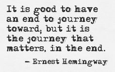 It is good to have an end to journey toward... #writer #author #quote