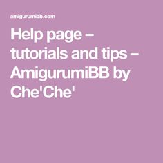 Help page – tutorials and tips – AmigurumiBB by Che'Che'