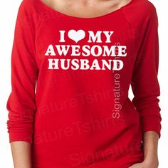 I Love My Awesome Husband - off the shoulder shirt womens pullover Raglan Valentines Day gift Wedding Gift Marriage gift Wife Gift tshirt