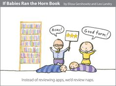 """""""If Babies Ran the Horn Book"""" Part 1, by Elissa Gershowitz and Leo Landry, May/June 2012 Horn Book Magazine"""