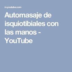 Automasaje de isquiotibiales con las manos - YouTube