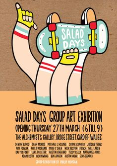 SALAD DAYS GROUP ART EXHIBITION OPENING THURSDAY 27TH MARCH ( 6 TILL 9 ) THE ALCHEMISTS GALLERY, BRIDGE STREET, CARDIFF, WALES.  Hey folks,  I am excited and pleased to announce that I am putting together my first group art exhibition ' SALAD DAYS ' here in my home city of Cardiff, Wales at the end of the month.  The show is based on art encompassing a more youthful time, when life was filled with inexperience, innocence, and indiscretion.  I have asked a bunch of super talented artists and…