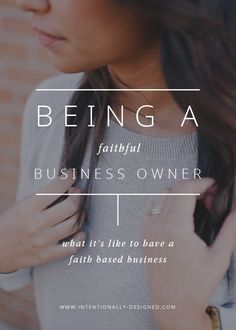 Being a Faithful Business Owner. Great inspiration for how to integrate your faith, your business, and your creativity.