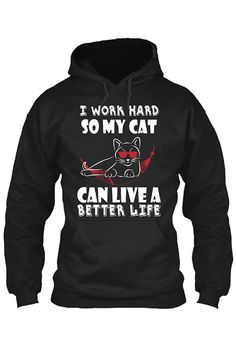 Is your cat (or cats) like a child to you?  This design is perfect for you!  Show the world why you work so hard, so you can spoil your kitty :)  Click the image to order!