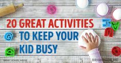 20great activities tokeep your kid busy and entertained