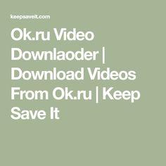 Ok.ru Video Downlaoder | Download Videos From Ok.ru | Keep Save It Bache Pergola, Download Video, Math, Videos, Math Resources, Mathematics