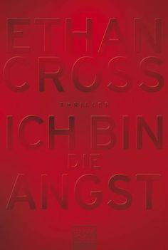 """Ich bin die Angst   Ethan Cross   Thriller   Taschenbuch   Die Fortsetzung von """"Ich bin die Nacht"""" bietet Nervenkitzel pur, denn Francis Ackerman junior ist der berüchtigste Serienkiller der Gegenwart."""
