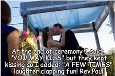 """AT THE END OF CEREMONY I SAID: """"YOU MAY KISS"""" But they kept kissing so I added: """"A FEW TIMES"""" laughter clapping fun! Rev. Paul. . #Officiants #Ceremony #BrideRide #WeddingPlanner #WeddingPlanning #EventPlanning #Bridal #WeddingDay #WeddingVenues #Engaged #WeddingSupplies #EngagedLife #JustSaidYes #Marriage #Love"""