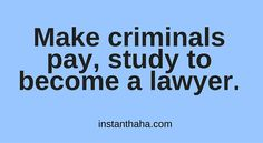 Make criminals pay! http://instanthaha.com/joke/37