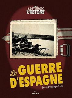 La guerre d'Espagne - Jean-Philippe Luis