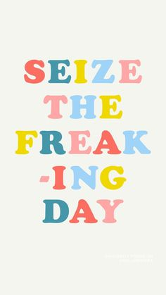 seize the day, carpe diem, fun typography, inspiring typography Happy Quotes, Positive Quotes, Motivational Quotes, Life Quotes, Inspirational Quotes, Words Quotes, Wise Words, Sayings, Caran D'ache