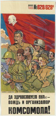 Oct 1943:  Vive le parti communiste soviétique des Bolcheviques dirigeant et organisateur de la jeunesse communiste!