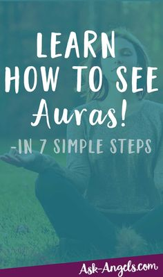 Learn How to See Auras.. In 7 Simple Steps!   Aura Viewing is a fun Psychic Skill you can Develop. Learn more now!